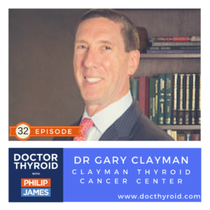 32: Thyroid Cancer Surgery?  The Single Most Important Question to Ask Your Surgeon with Dr. Gary Clayman
