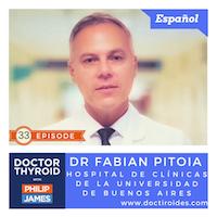 33: ¿Qué Sucede Cuando el Cáncer de Tiroides va a los Pulmones? con el Doctor Fabian Pitoia del Hospital de Clínicas de la Universidad de Buenos Aires