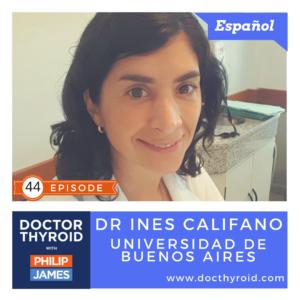 44: Cáncer de Tiroides, con la Dra Ines Califano de Universidad de Buenos Aires