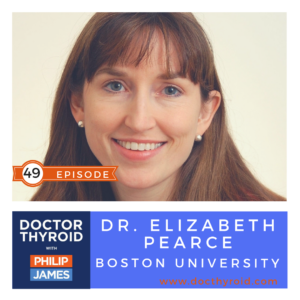 74: Thyroid and Pregnancy⎥Why It Matters, with Dr. Elizabeth Pearce from Boston University
