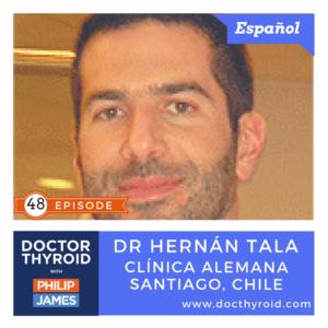 48: Innovaciones en el Tratamiento del Cáncer de Tiroides, con el Dr. Hernán Tala desde Santiago, Chile
