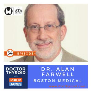 54: Hypothyroidism⎥Weight Gain, Fatigue, and Sluggishness, with Dr. Alan Farwell from Boston Medical Center
