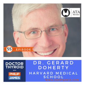 86: Thyroid Cancer Treatment and Surgery Explained⎥Dr. Gerard Doherty from Harvard Medical School