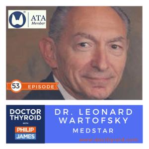 53: Hypothyroidism — Diagnosis, Treatment, and Medication with Dr. Leonard Wartofsky from MedStar