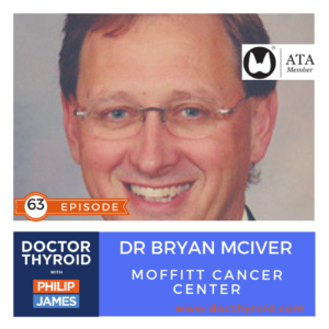 63: Take a Step Back⎢Thyroid Surgery with a Clear Mind, with Dr. Bryan McIver from Moffitt Cancer Center