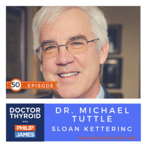 50: Regarding Thyroid Cancer, Are You a Minimalist or a Maximalist? with Dr. Michael Tuttle from Sloan Kettering