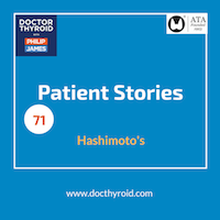 71: A Patient's Determination to Find Better Treatment for Hashimoto's